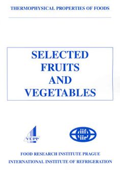 Selected fruits and vegetables : thermophysical properties of foods