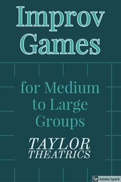 IIMPROV GAMES are great for warm ups, ice breakers, honing acting skills, and ensemble building; plus great entertainment for performers and audiences alike! Here are ten improv games for medium to large groups to get you started!