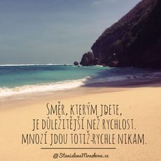 Směr, kterým jdete, je důležitější než rychlost. Mnozí jdou totiž rychle nikam. Carpe Diem, Yoga Meditation, Quotations, Poems, Inspirational Quotes, Wellness, Writing, Humor, Motivation