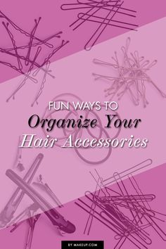 Never lose a bobby pin again with these fun ways to organize all of your hair accessories!