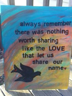 always remember there was nothing worth sharing like the LOVE that let us share our name  Avett Brothers painting #avettbrothers #TishaGoodall #customart #painting