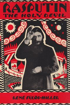"""The old saying """"you can't tell a book by its cover,"""" is valid enough, nonetheless the jacket's ultimate allure was more important than silly old plot details—in some cases the jacket was indeed the best part of the book (i.e. Rasputin below). Nonetheless, these jackets from an arguably more innocent (or perhaps more corrupt) period of literary marketing have poster-like appeal. The lettering is sometimes raw but totally apt."""
