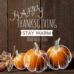 Have an amazing #Thanksgiving everyone. #StayWarm and #HaveFun