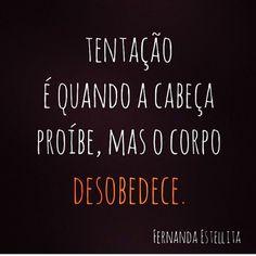 #regram da querida @fernandaestellitaoficial Adoooro! #frases #tentação #sejoga #fernandaestellita