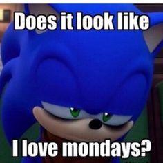 Me on Mondays.