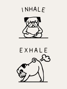 Inhale Exhale Pug Art Print by huebucket Inhale Exhale Pug A. - Inhale Exhale Pug Art Print by huebucket Inhale Exhale Pug Art Print - Pug Mini, Inhale Exhale Tattoo, Pug Art, Pug Love, Framed Art Prints, Graphic Tees, Funny Quotes, Wall Art, T Shirt