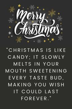 Happy Christmas cards for best friends: Christmas is like candy, it slowly melts in your mouth sweetening every taste bud, making you wish it could last forever. #HappyChristmasCards #HappyChristmasGreetingCards #MerryChristmasSMS Merry Christmas Sms, Merry Christmas Quotes Jesus, Christmas Card Sayings, Christmas Messages, Christmas Greetings, Christmas Cards, Inspirational Christmas Message, Love Sms, Cards For Friends