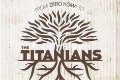 'From Zero Koma to The Titanians'