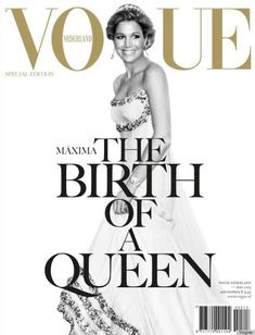 Queen Maxima's Vogue Netherlands Cover - her very first Vogue cover. She is soooo gorgeous love her! Check out juul'sweddingsinspiration for more gorgeous pins! XO Julie