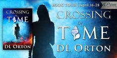 I was swept up......Crossing In Time by D.L. Orton ~ Review and Giveaway