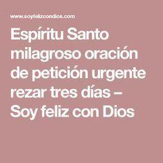 Espíritu Santo milagroso oración de petición urgente rezar tres días – Soy feliz con Dios