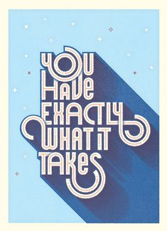 You Have Exactly What It Takes - Nice work! It has a real 70's vibe. [Logos, Typography, Calligraphy, #NerdMentor]