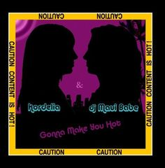 On Amazon as CD or mp3 download: Gonna Make You Hot - EP ~ Kordelia & dj Maui Babe, http://www.amazon.com/dp/B00DOJFIR4/ref=cm_sw_r_pi_dp_jiV6rb02R7H8P