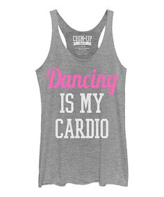 Love this Heather Gray 'Dancing Is My Cardio' Racerback Tank on #zulily! #zulilyfinds