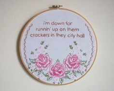 """cross stitch - """"i'm down for runnin' up on them crackers in they city hall"""""""