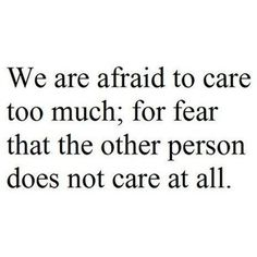 i know i care too much.