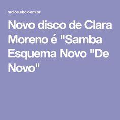 """Novo disco de Clara Moreno é """"Samba Esquema Novo """"De Novo"""""""