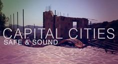 """Music Monday """"Safe and Sound"""" by Capital Cities"""