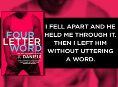 Books,Chocolate and Lipgloss: ❤❤FOUR LETTER WORD by J. Daniels Release Blitz + Excerpt + Review + Top5 ❤❤