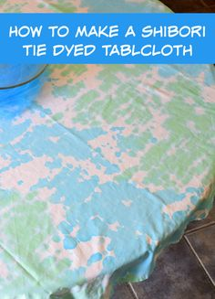 How to make a tie dye tablecloth with the shibori technique #TieDyeYourSummer #ad @ilovetocreate