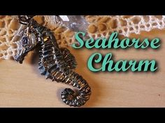 Antique Seahorse Charm - Polymer Clay Tutorial - YouTube