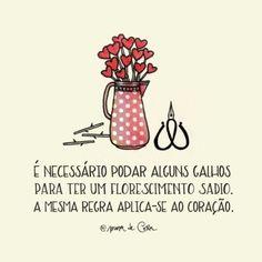 <p></p><p>É necessário podar alguns galhos para ter um florescimento sadio. A mesma regra aplica-se ao coração. </p>