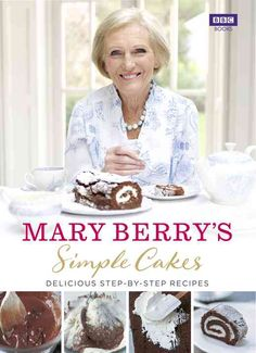 Herunterladen oder Online Lesen Simple Cakes Kostenlos Buch PDF/ePub - Mary Berry, Let Simple Cakes dispel the myth that cake-baking is all fuss and fiddle. Now Mary Berry guides you through the art of. Mary Berry Books, Mary Berry Banana Loaf, Mutton Curry Recipe, Chocolate Roulade, Chocolate Cake, Berry Cake, Great British Bake Off, Got Books, Free Reading