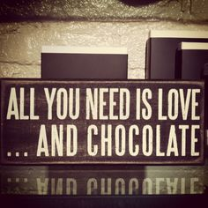 : Every quote about chocolate is...