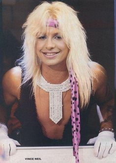 Vince Neil from Motley Crue in the beginning.