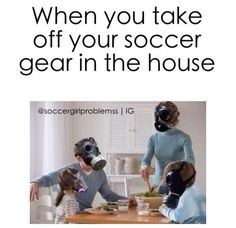 Gas masks definitely needed! This is us but it is in the truck, not the house. Cleats smell so bad!!!