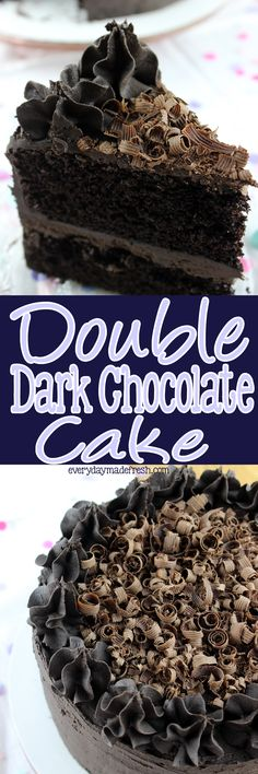 Chocolate cake is my favorite, and I set out to make the perfect chocolate cake by using only dark chocolate. This Double Dark Chocolate Cake is only for the serious chocolate fans. Not too sweet and very addicting! You've been warned! | EverydayMadeFresh.com http://www.everydaymadefresh.com/double-dark-chocolate-cake/