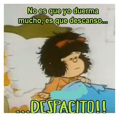 Buenos días!! Funny Spanish Memes, Spanish Humor, Spanish Quotes, Motivational Phrases, Inspirational Quotes, Mafalda Quotes, Pinterest Memes, Humor Mexicano, Sweet Quotes