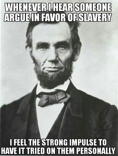Abraham Lincoln: in his day and age, his ideas and way of thinking was new (innovative)