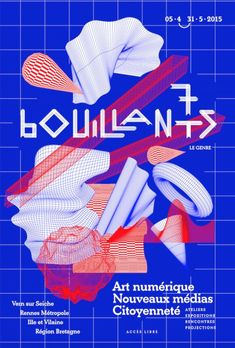 Antoine Pelin / Khanh Robert - Festival d'Art Numérique de Bouillants - 2015 Poster Design, Poster Layout, Print Layout, Graphic Design Posters, Graphic Design Typography, Layout Design, Festival D'art, Poster Festival, Typography Inspiration