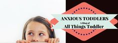 Anxious Toddlers