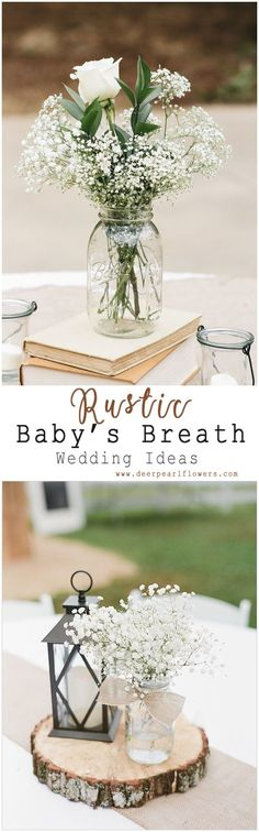 Baby's Breath Wedding Ideas for Rustic Weddings - Baby's Breath Wedding Centerpieces #weddings #weddingideas #weddingcenterpieces #weddinginspiration #weddingdecor #dpf #deerpearlflowers