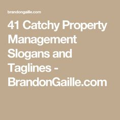 41 Catchy Property Management Slogans and Taglines - BrandonGaille.com