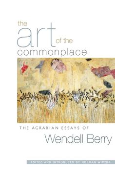 What is Good for the World Will Be Good for Us: Wendell Berry on Making Our Planet a Better Place for Ourselves and Our Posterity. Click through to read the post. - MindfulSpot #MindfulSpot #mindfulness #meditation #spirituality #book