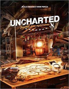 Amazon.fr - Uncharted: Journal d'un explorateur - Bruno Provezza, Nicolas Deneschau - Livres