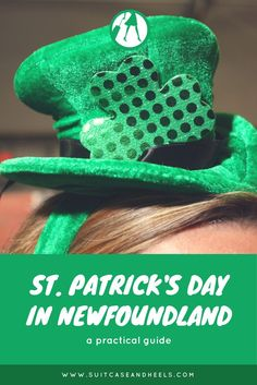 Guide to Celebrating St. Patrick's Day in St. Johns, Canada via @suitcaseheels