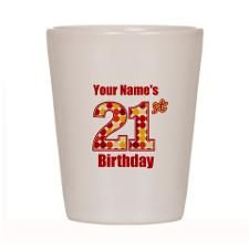 Happy 21st Birthday - Personalized! Shot Glass. Click to see this design on many products in different styles & colors.