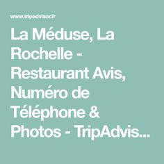 La Méduse, La Rochelle - Restaurant Avis, Numéro de Téléphone & Photos - TripAdvisor