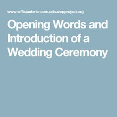 The Opening Words and Introduction of the wedding ceremony sets the tone for the wedding. It's a statement about the occasion, its importance, the significance to the world as well as the cou… Wedding Ceremony Script Funny, Wedding Officiant Script, Wedding Mc, Wedding Ceremony Readings, Wedding Poems, Civil Wedding, Casual Wedding, Wedding Ceremonies, Wedding Stuff