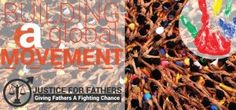 Creating The Justice For Fathers Movement.
