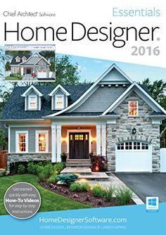 Home Designer Essentials 2016 Home Designer Essentials Is Fun U0026 Easy Home  Design Software For DIY Home Enthusiasts. Created By Chief Architect, So  You Can