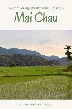 Mai Chau ligger 130 km vest for Hanoi. Læs om mit besøg og bliv klogere på, hvordan du får mest ud af dit ophold.