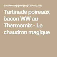 Tartinade poireaux bacon WW au Thermomix - Le chaudron magique