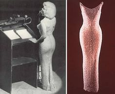 """Original wiggle dress? Marilyn Monroe was sewn into this wisp of nothing to sing  """"Happy Birthday Mr. President"""" to JFK."""