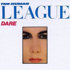 Best Albums of 1982 Covered Variety of Styles Beyond New Wave: The Human League - 'Dare' Lps, Human League Dare, 80s Album Covers, I Believe In Love, You Dont Want Me, New Bands, Best Albums, Vinyl Cover, Cover Art
