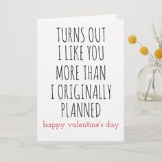 valentines day turns out I like you more than Holiday Card - Don't forget to make someone you love happy this year. Funny Valentines Cards For Friends, Happy Valentines Day Quotes For Him, Funny Valentines Day Quotes, Husband Valentine, Valentines Gifts For Boyfriend, Valentine Day Cards, Valentine Quote, Funny Boyfriend Gifts, Valentines Date Ideas